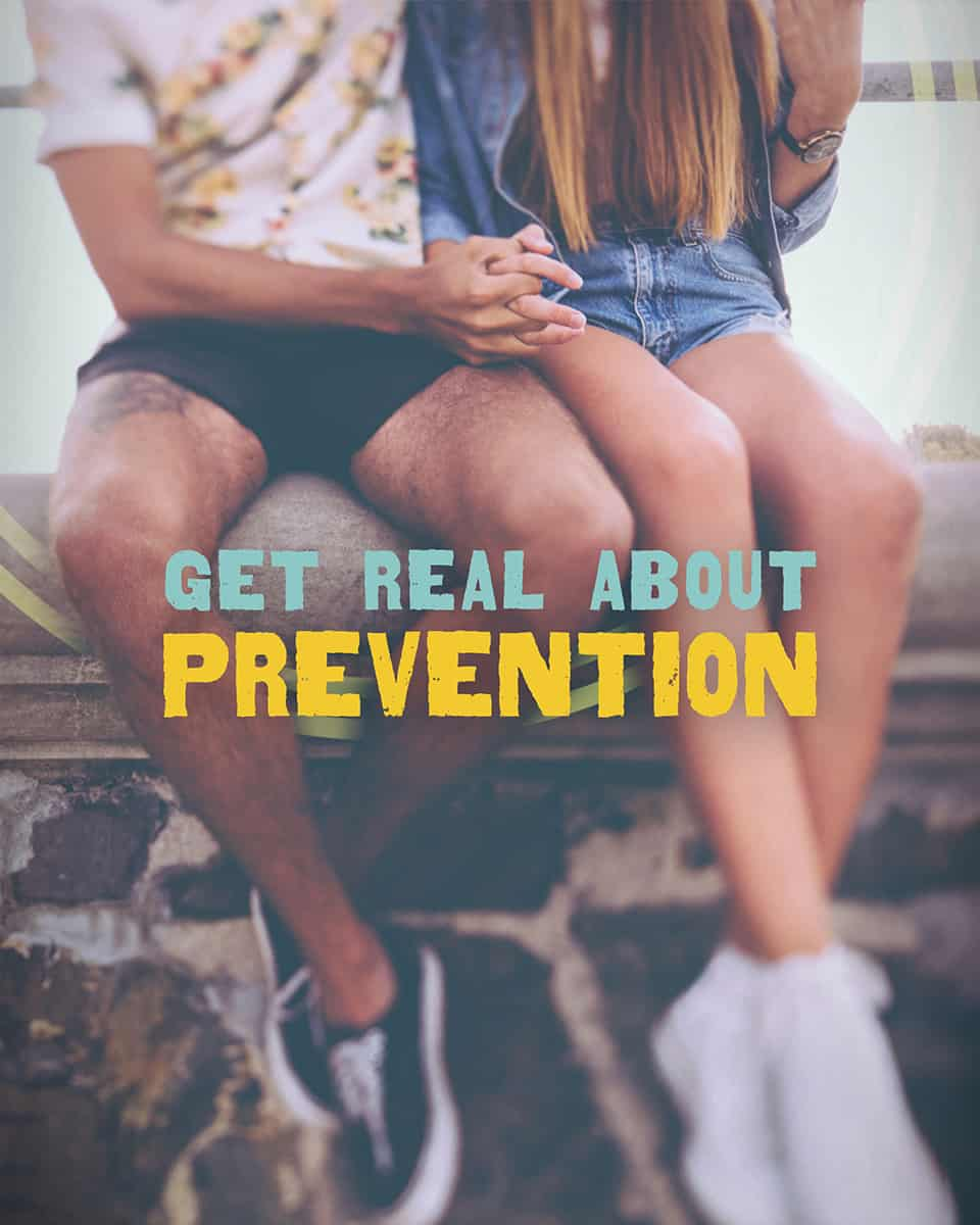 Get Real About Prevention